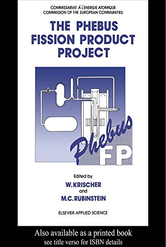 The Phebus Fission Product Project: Presentation of the experimental programme and test facility (Publication No. Eur 13520 En of the Commission of the Europe Book 1352) (English Edition)