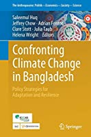 Confronting Climate Change in Bangladesh: Policy Strategies for Adaptation and Resilience (The Anthropocene: Politik—Economics—Society—Science)