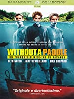 Without A Paddle - Un Tranquillo Week-End Di Vacanza [Italian Edition]
