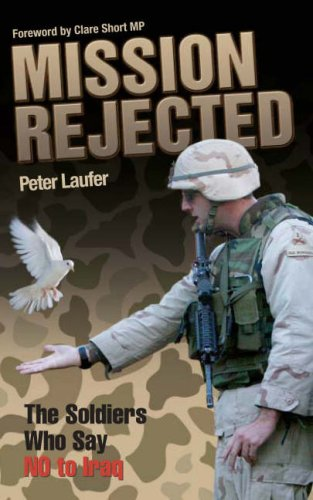 Mission Rejected: The Soldiers Who Say No to Iraq