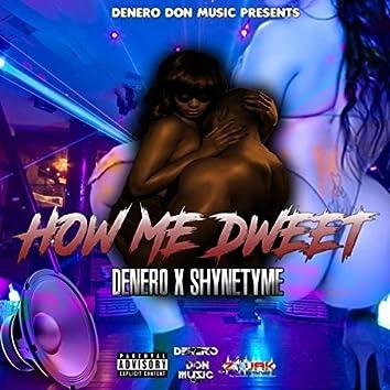 How Me Dweet (feat. ShyneTyme)