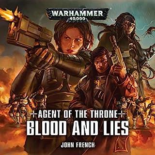 Agent of the Throne: Blood and Lies     Warhammer 40,000              Autor:                                                                                                                                 John French                               Sprecher:                                                                                                                                 Colleen Prendergast,                                                                                        Steve Conlin,                                                                                        Cliff Chapman,                   und andere                 Spieldauer: 1 Std. und 6 Min.     3 Bewertungen     Gesamt 4,7
