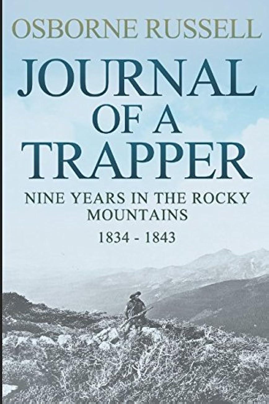 無意識スズメバチホイットニーJournal Of A Trapper: Nine Years in the Rocky Mountains, 1834-1843