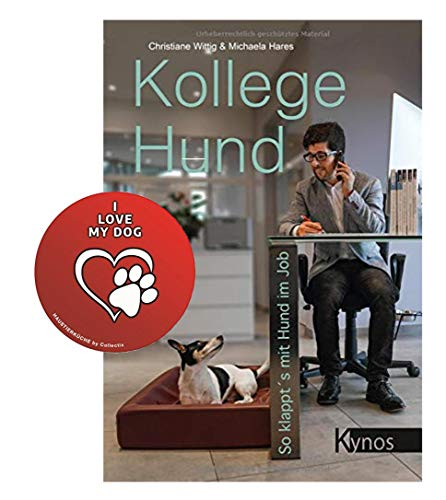 Kynos Kollege Hund: So klappt´s mit Hund im Job Broschiert + Hunde-Sticker by Collectix