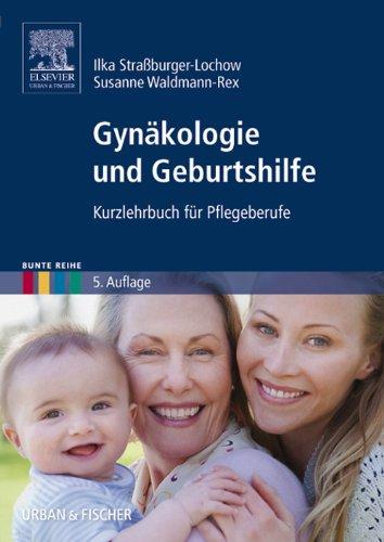Gynäkologie und Geburtshilfe: Kurzlehrbuch für Pflegeberufe
