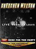 Gretchen Wilson - Still Here for the Party: 10 Year Anniversary Concert