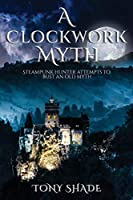 A clockwork myth: Steampunk hunter attempts to bust an old myth