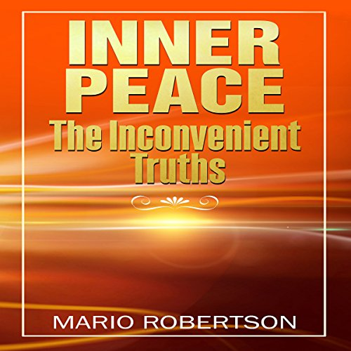 Inner Peace: The Inconvenient Truths audiobook cover art