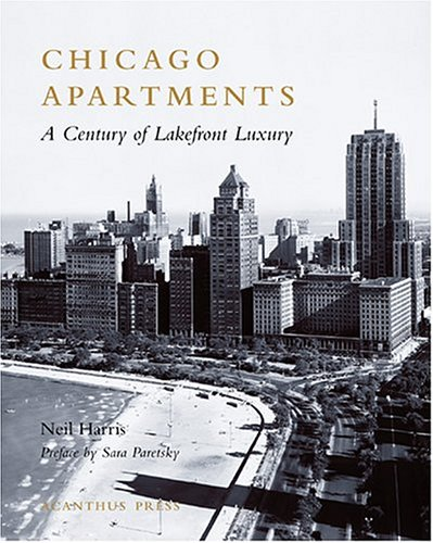 Chicago Apartments: A Century of Lakefront Luxury (Urban Domestic Architecture Series)