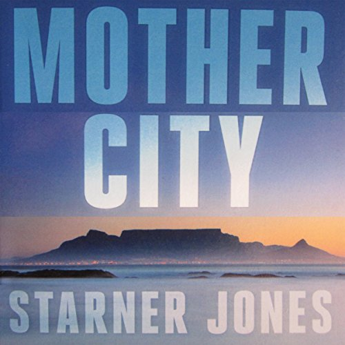 Mother City: Mayhem in Paradise                   By:                                                                                                                                 Starner Jones                               Narrated by:                                                                                                                                 George Guidall                      Length: 7 hrs and 17 mins     7 ratings     Overall 3.0