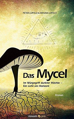 Das Mycel: Im Würgegriff dunkler Mächte - Ein Licht am Horizont
