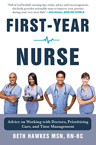 Compare Textbook Prices for First-Year Nurse: Advice on Working with Doctors, Prioritizing Care, and Time Management  ISBN 9781510755130 by Hawkes, Beth
