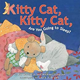 Kitty Cat, Kitty Cat, Are You Going To Sleep? by [Michael Sampson, Bill Martin, Jr., Laura J Bryant, Laura J. Bryant]