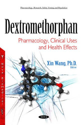 Dextromethorphan: Pharmacology, Clinical Uses & Health Effects (Pharmacology - Research, Safety Testing and Regulation)