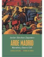 Arde Madrid. Narrativa y Guerra Civil: 46 (España en Armas)