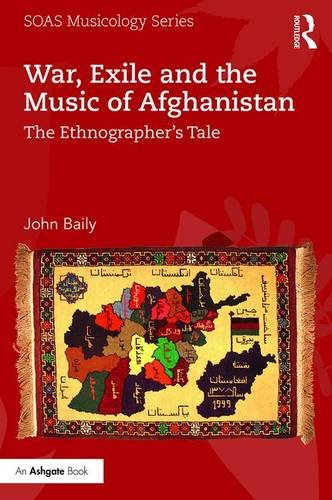 War, Exile and the Music of Afghanistan: The Ethnographer's Tale (SOAS Musicology)