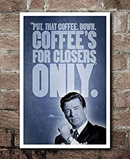 Glengarry Glen Ross Coffee's for Closers Movie Quote Poster Gift for Men Woman Poster Home Art Wall Posters [No Framed]