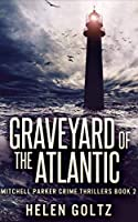Graveyard of the Atlantic (Mitchell Parker Crime Thrillers Book 2)