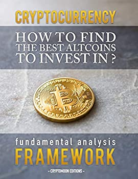 CRYPTOCURRENCY   How to find the best altcoins to invest in  fundamental analysis framework to find the next x100 coin