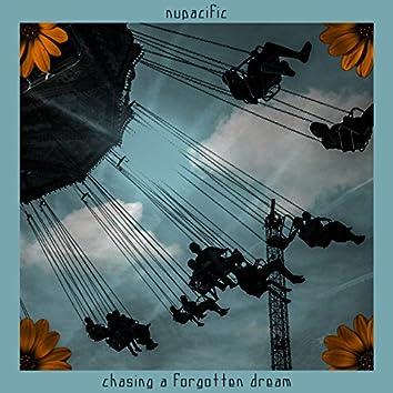 Chasing a Forgotten Dream