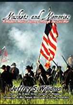 Muskets and Memories: A Modern Man's Journey Through the Civil War by Jeffrey S. Williams (2013-04-04)