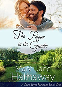 The Pepper In The Gumbo (Cane River Romance Book 1) by [Mary Jane Hathaway, Kathryn Frazier]