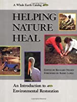 Helping Nature Heal: A Whole Earth Catalog