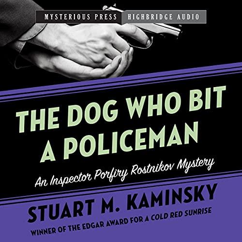 The Dog Who Bit a Policeman Audiobook By Stuart M. Kaminsky cover art