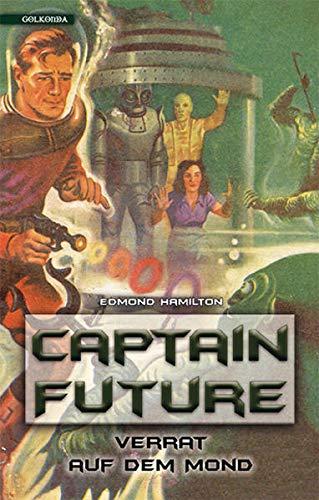 Captain Future 10: Verrat auf dem Mond