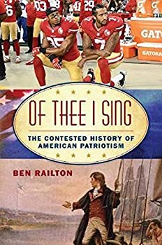 Of Thee I Sing  The Contested History of American Patriotism  American Ways