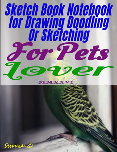 Sketch Book notebook for drawing doodling or sketching for pets lover MMXXVI: Sketchbook explorations has 8.5 x 11 inches size, 130 quality white pages, ravishing Matte cover.