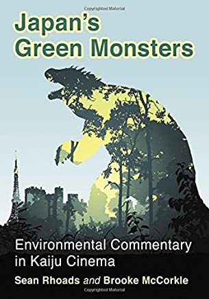 Japans Green Monsters: Environmental Commentary in Kaiju Cinema
