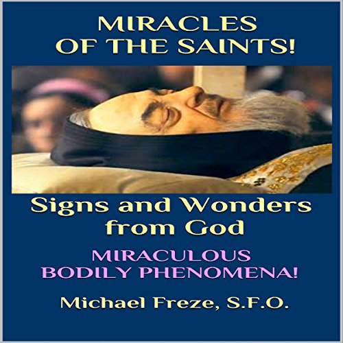 Miracles of the Saints! Signs and Wonders from God cover art