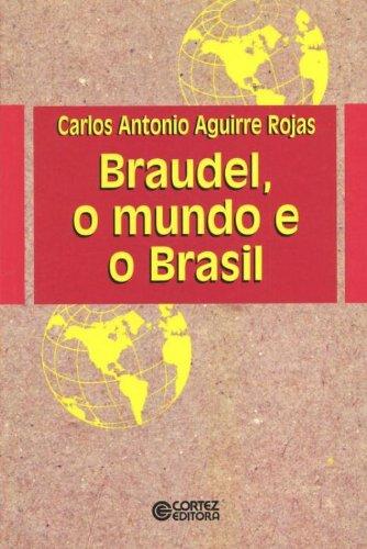 Braudel, o Mundo e o Brasil