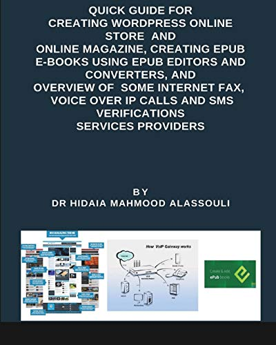 Quick Guide for Creating Wordpress Online Websites, Creating EPUB E-books E-Books, and Overview of E-Fax, VOIP Services