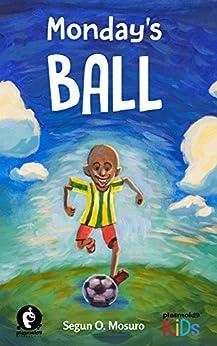 [Segun O Mosuro]のMonday's Ball (English Edition)
