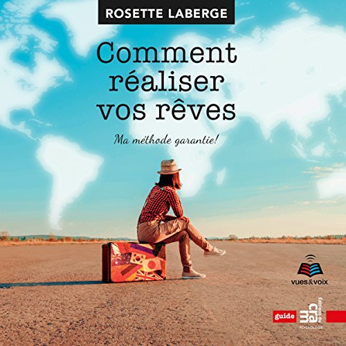 Comment réaliser vos rêves: ma méthode garantie! [How to Realize Your Dreams: My Method Guaranteed!] cover art
