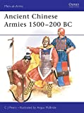 Ancient Chinese Armies 1500-200 BC (Men-At-Arms Series, 218)