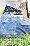 Crucigramas inglés español con palabras entrecruzadas: Practique inglés español haciendo crucigramas
