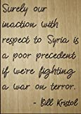 Mundus Souvenirs Surely Our Inaction with Respect to. Quote by Bill Kristol, Laser Engraved on Wooden Plaque - Size: 8'x10'