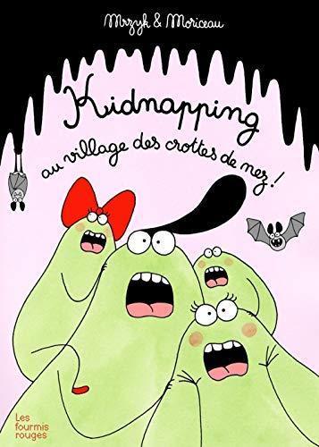 Kidnapping au village des crottes de nez !