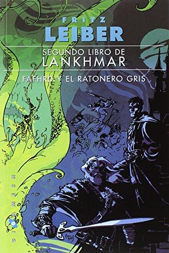 Fafhrd y el Ratonero Gris: Segundo libro de Lankhmar: 2 (Gigamesh Ficción)
