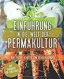 Einführung in die Welt der Permakultur: Ihre ersten Schritte zum Selbstversorger - Das Handbuch für Einsteiger