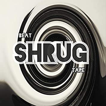 Shrug : Beat Tape