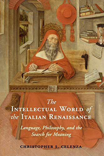 Compare Textbook Prices for The Intellectual World of the Italian Renaissance: Language, Philosophy, and the Search for Meaning  ISBN 9780521177122 by Celenza, Christopher S.