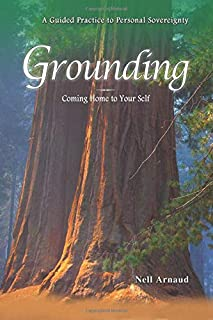 Grounding: Coming Home to Your Self