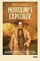 Mussolini's Explorer: The Adventures of Giuseppe Tucci and Italian Policy in the Orient from Mussolini to Andreotti. With the Correspondence of Giulio Andreotti.