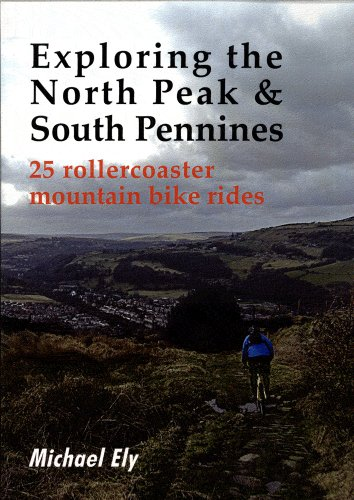 Exploring the North Peak and South Pennines: 25 Rollercoaster Mountain Bike Rides