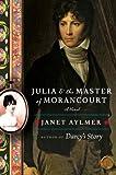 Julia and the Master of Morancourt: A Novel