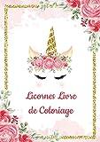 Licornes Livre de Coloriage pour Enfants: Il s'agit d'un livre de coloriage avec des dessins: Licornes Livre de Coloriage
